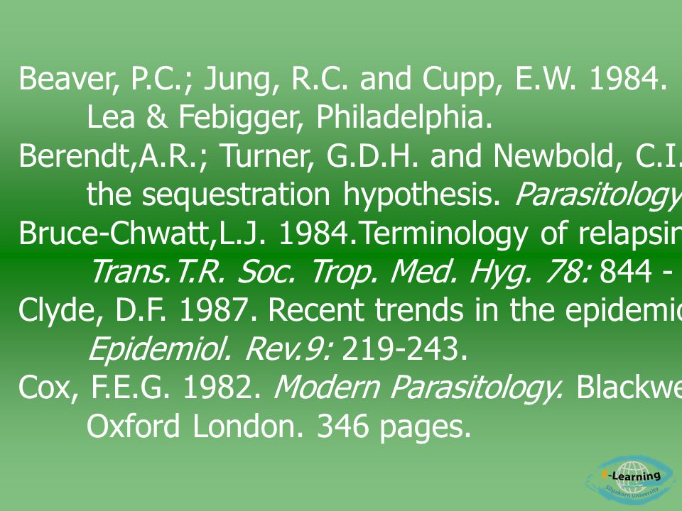 Beaver, P.C.; Jung, R.C. and Cupp, E.W. 1984. Clinical Parasitology.