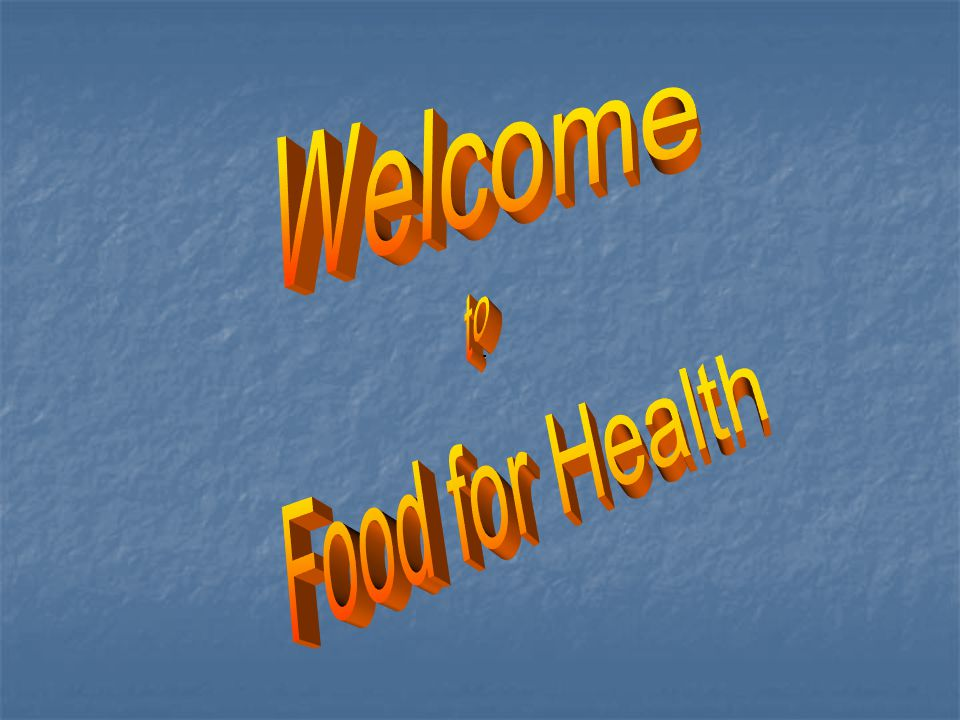 Welcome to Food for Health