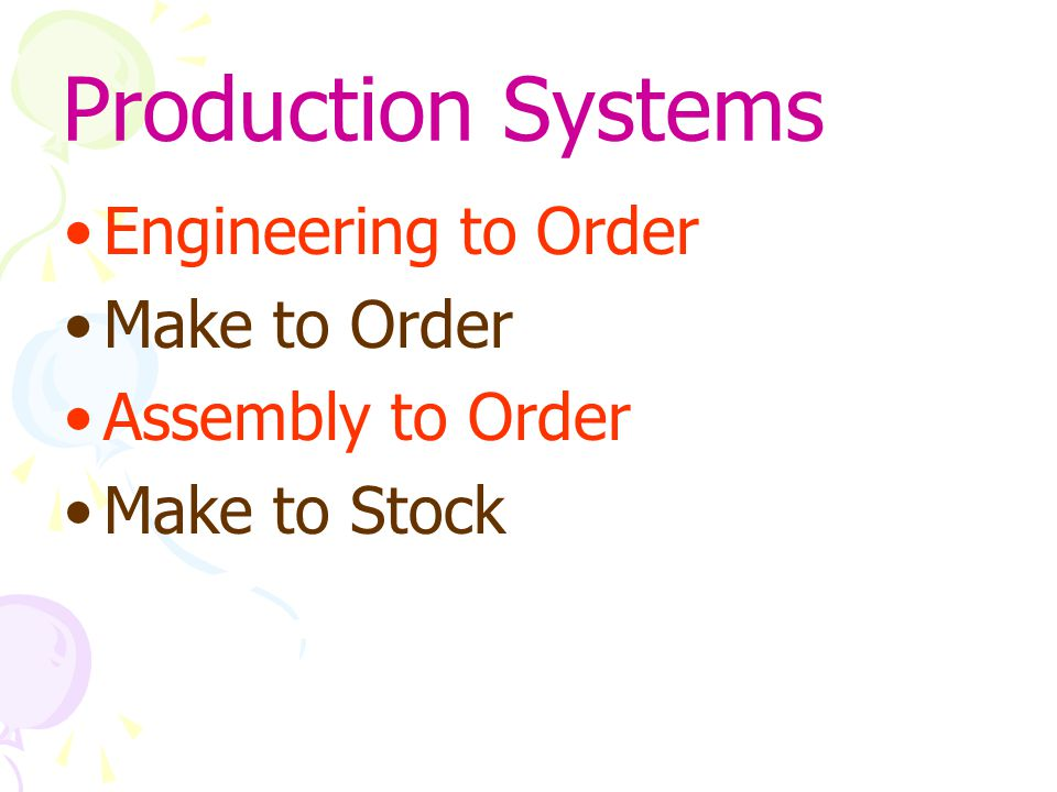 Production Systems Engineering to Order Make to Order