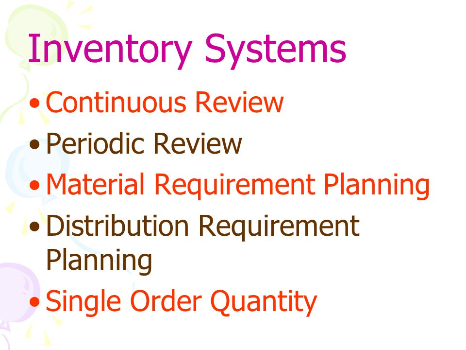Inventory Systems Continuous Review Periodic Review