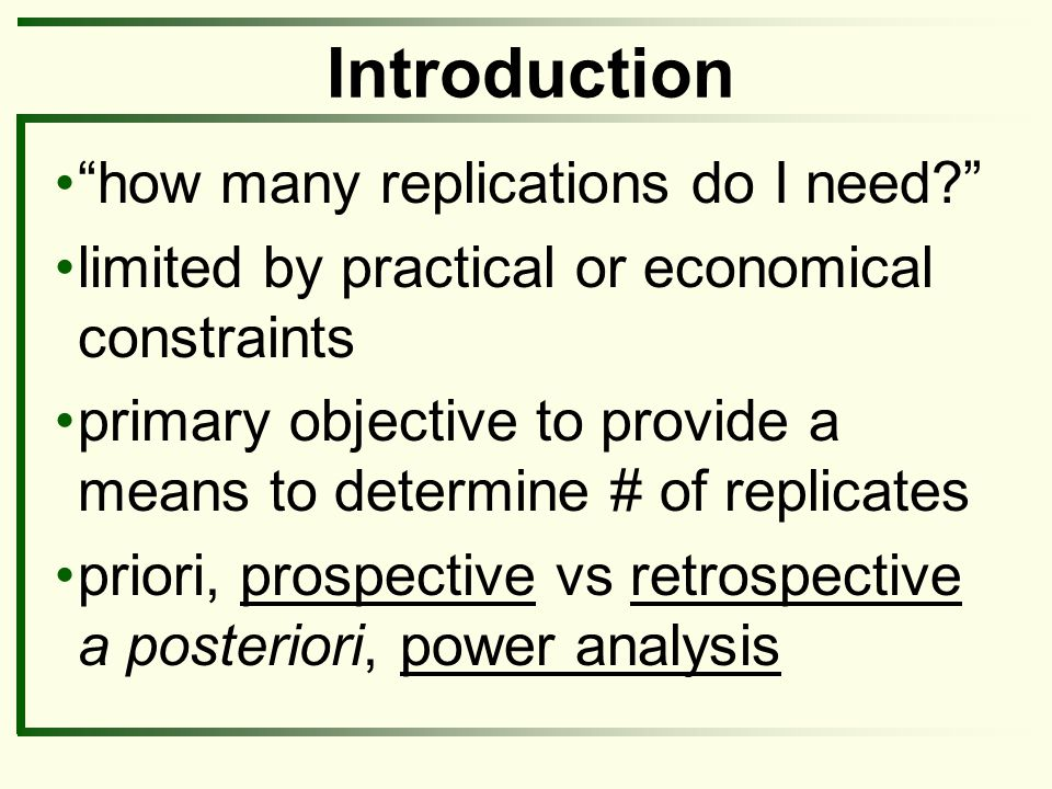 Introduction how many replications do I need