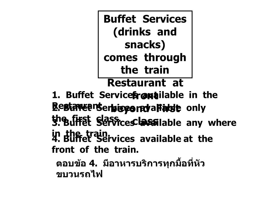 Buffet Services (drinks and snacks) comes through the train Restaurant at front beyond First class