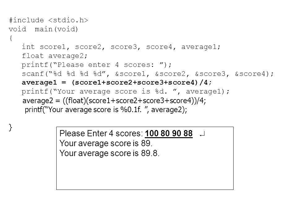 Please Enter 4 scores: 100 80 90 88  Your average score is 89.