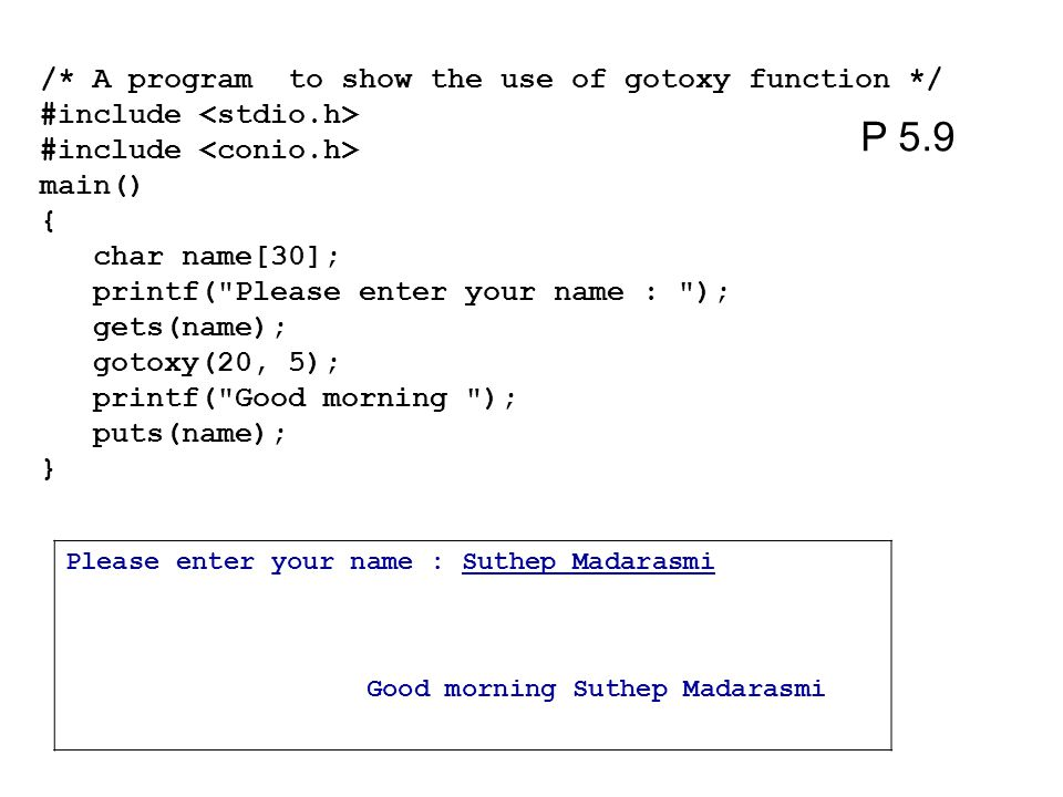 P 5.9 /* A program to show the use of gotoxy function */