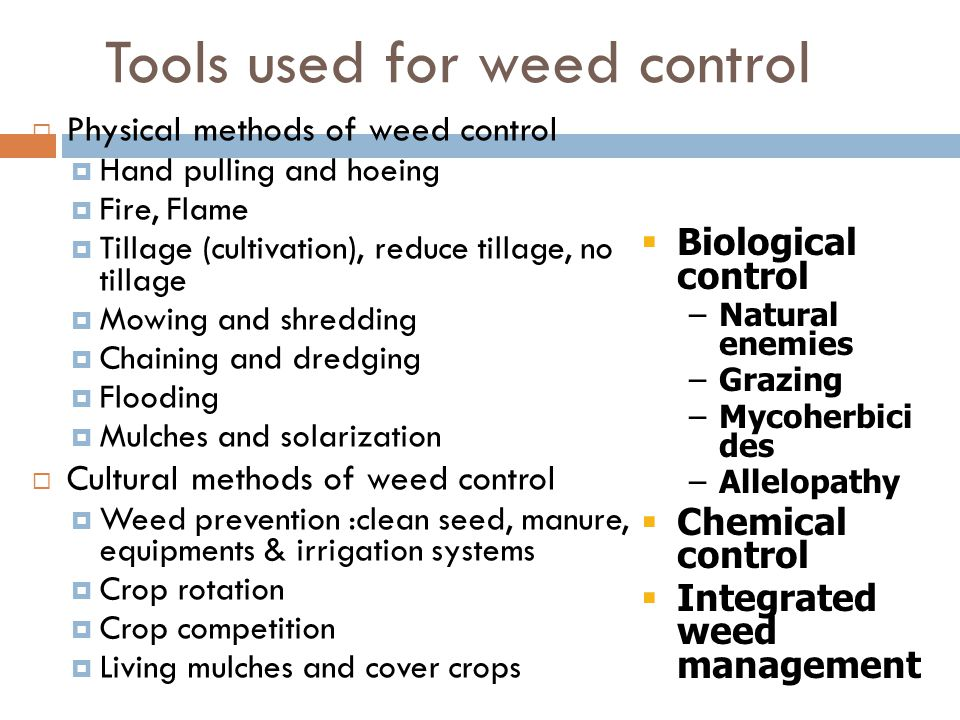 Tools used for weed control