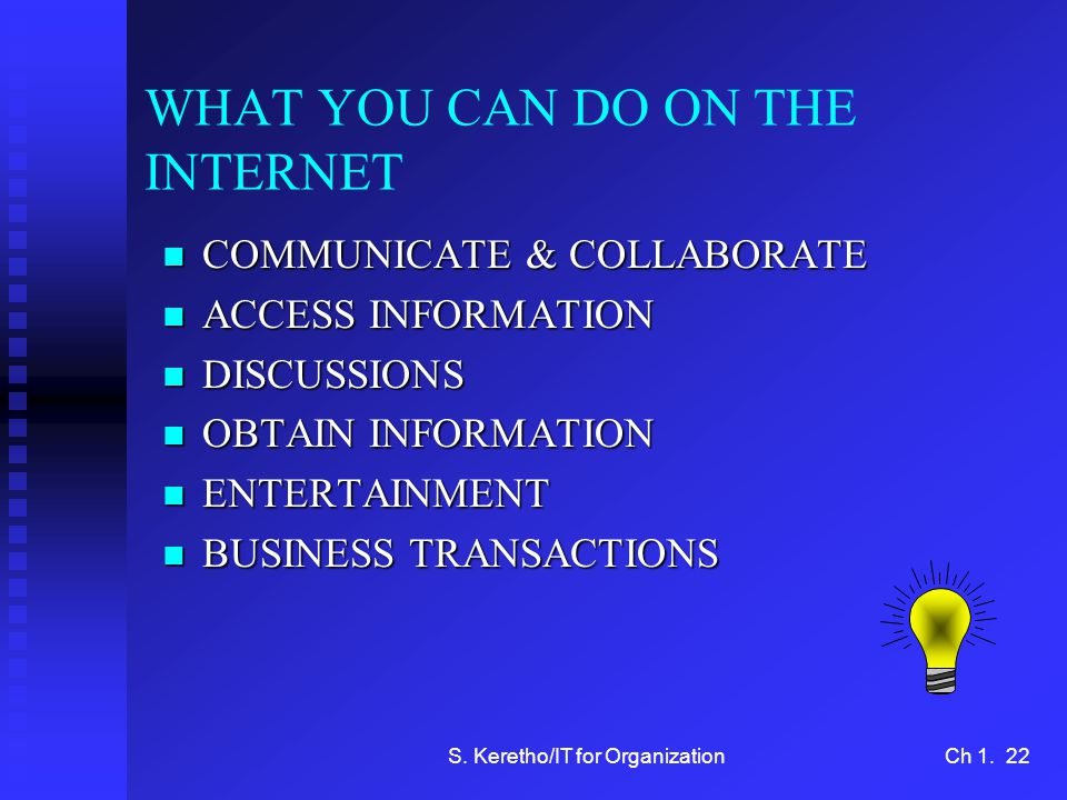 WHAT YOU CAN DO ON THE INTERNET