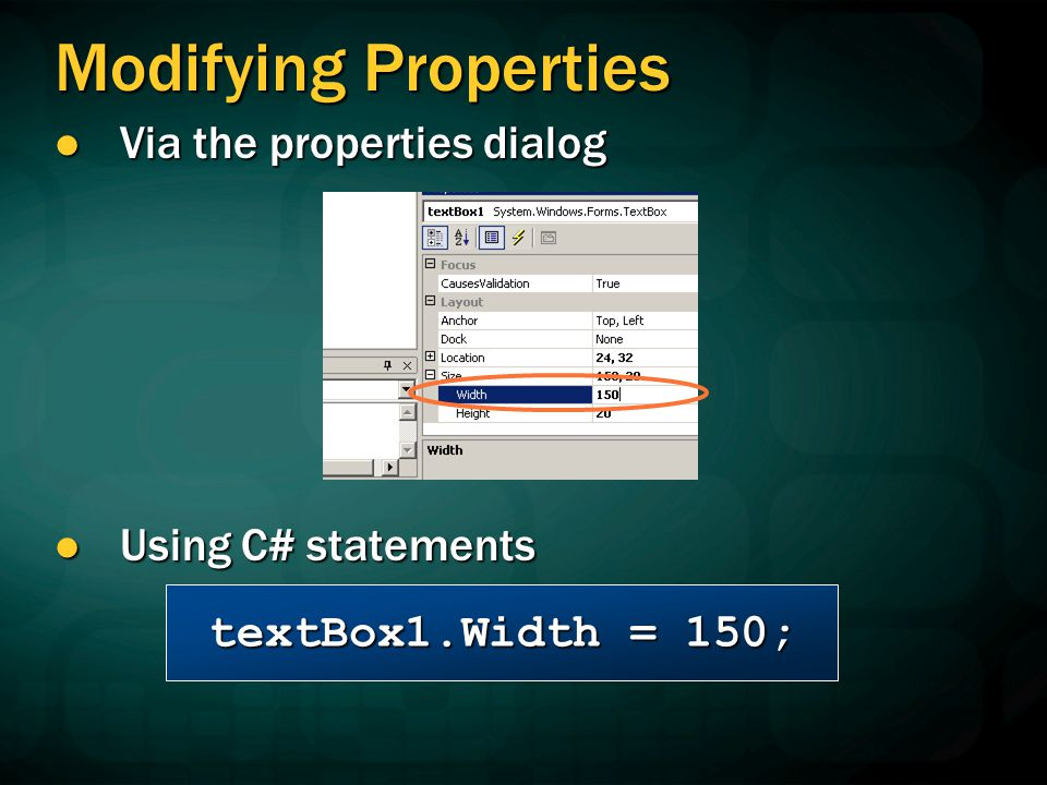 Modifying Properties Via the properties dialog Using C# statements