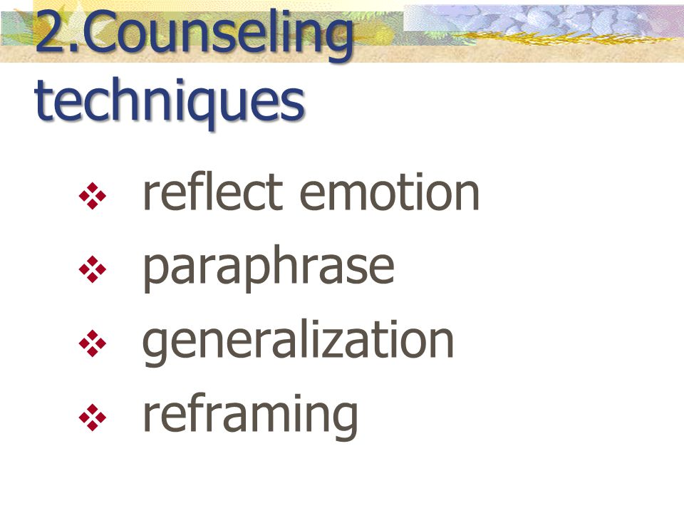 2.Counseling techniques