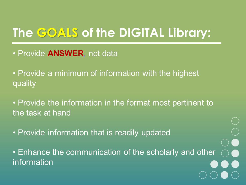 The GOALS of the DIGITAL Library: