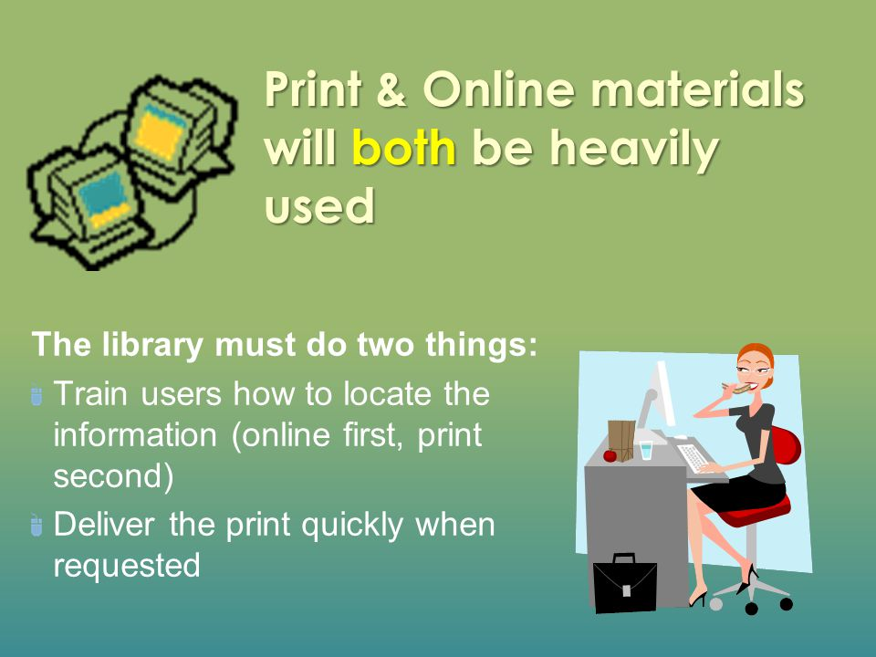 Print & Online materials will both be heavily used