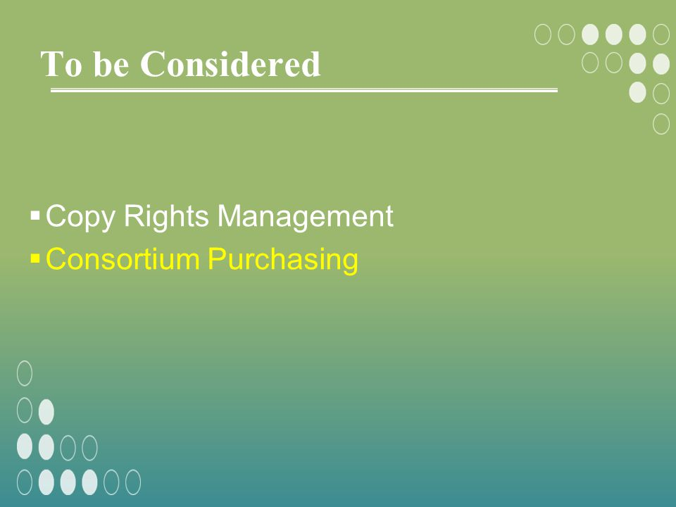 To be Considered Copy Rights Management Consortium Purchasing