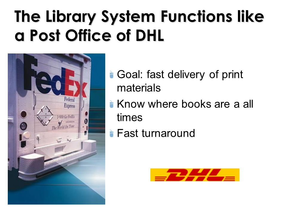 The Library System Functions like a Post Office of DHL