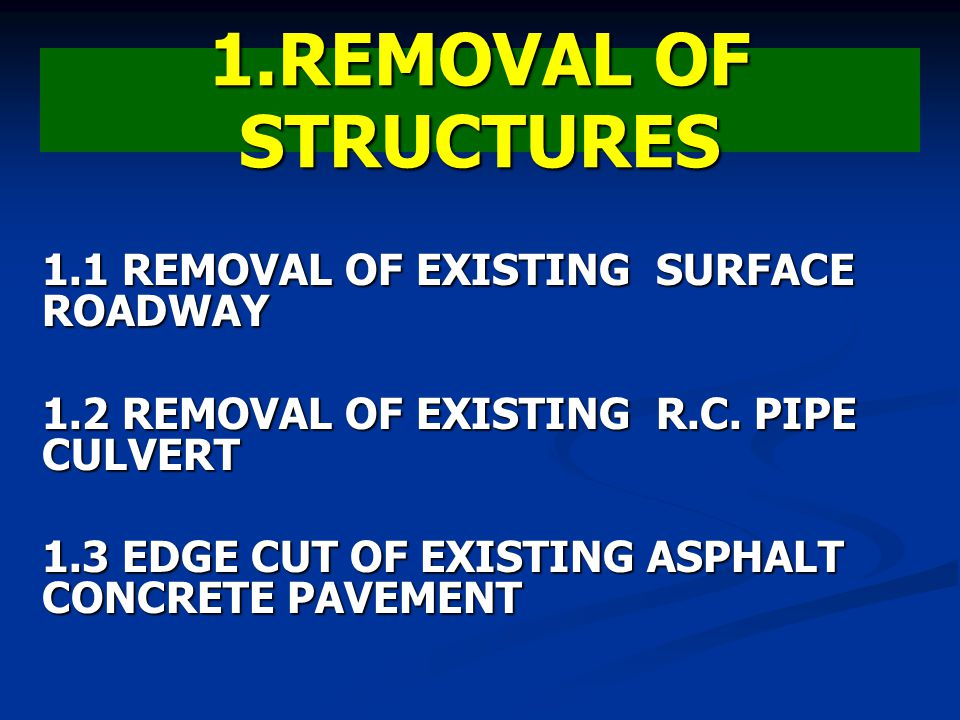 1.REMOVAL OF STRUCTURES 1.1 REMOVAL OF EXISTING SURFACE ROADWAY
