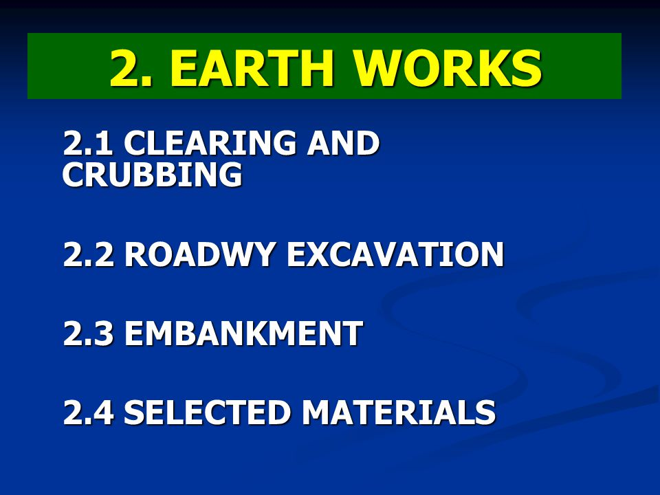 2. EARTH WORKS 2.1 CLEARING AND CRUBBING 2.2 ROADWY EXCAVATION