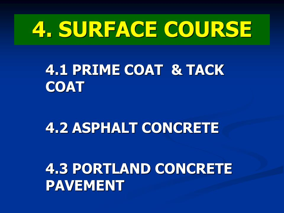 4. SURFACE COURSE 4.1 PRIME COAT & TACK COAT 4.2 ASPHALT CONCRETE