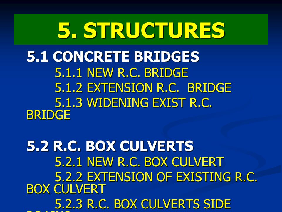 5. STRUCTURES 5.1 CONCRETE BRIDGES 5.2 R.C. BOX CULVERTS