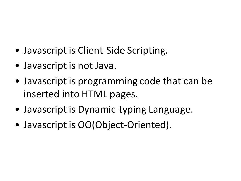 Javascript is Client-Side Scripting.