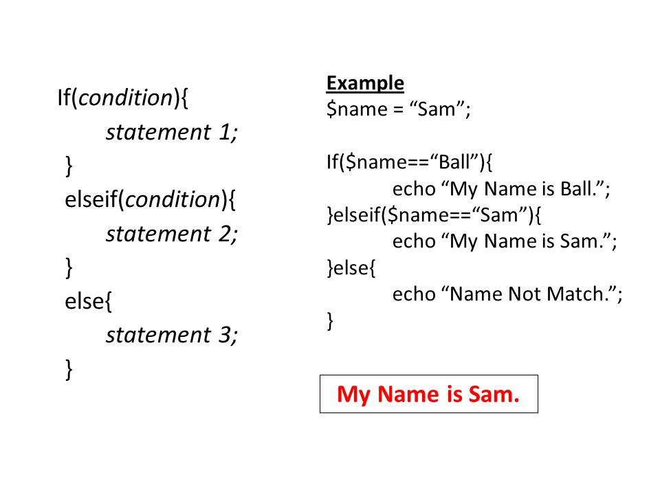 If(condition){ statement 1; } elseif(condition){ statement 2; else{