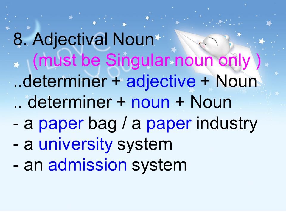 8. Adjectival Noun (must be Singular noun only )