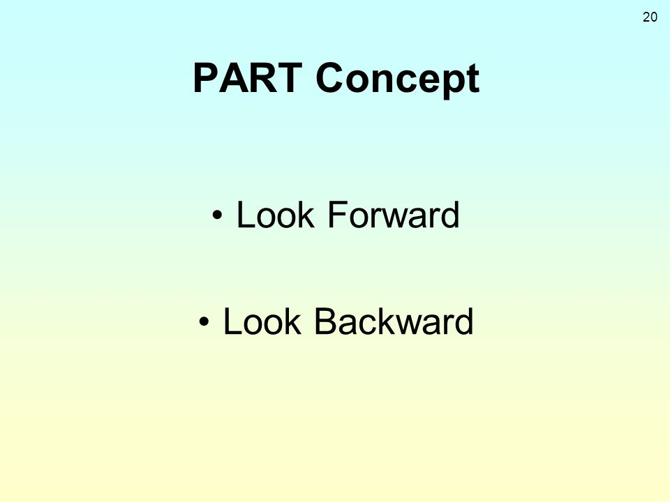 PART Concept Look Forward Look Backward