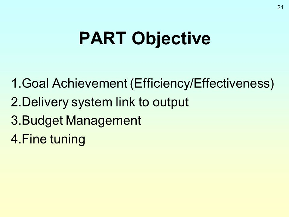 PART Objective 1.Goal Achievement (Efficiency/Effectiveness)