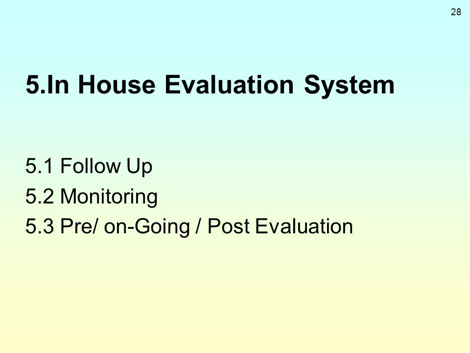 5.In House Evaluation System