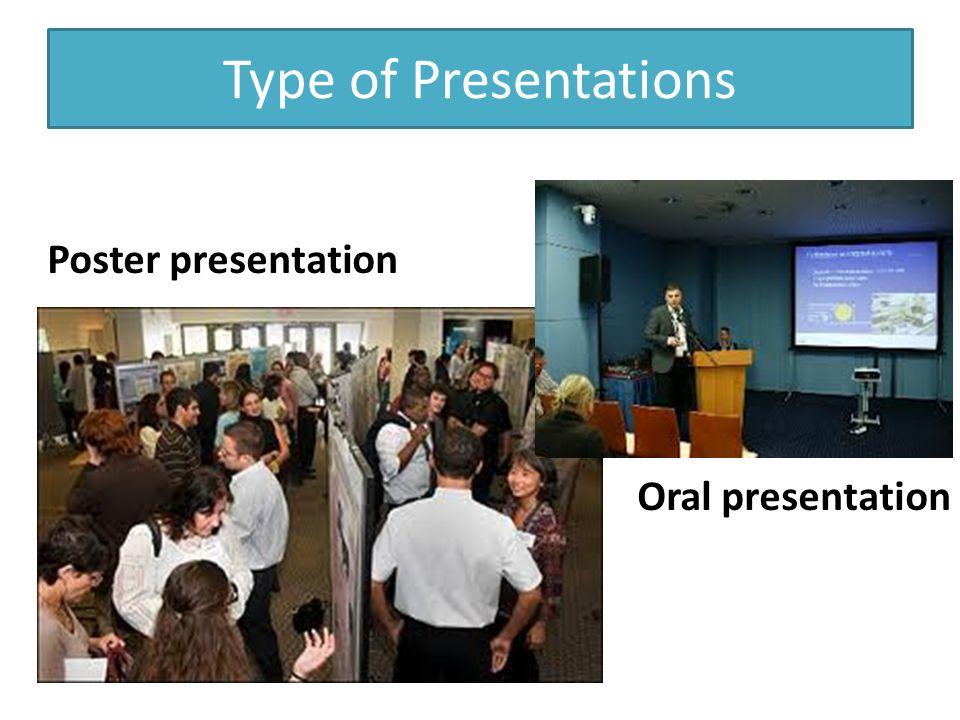 Type of Presentations Poster presentation Oral presentation