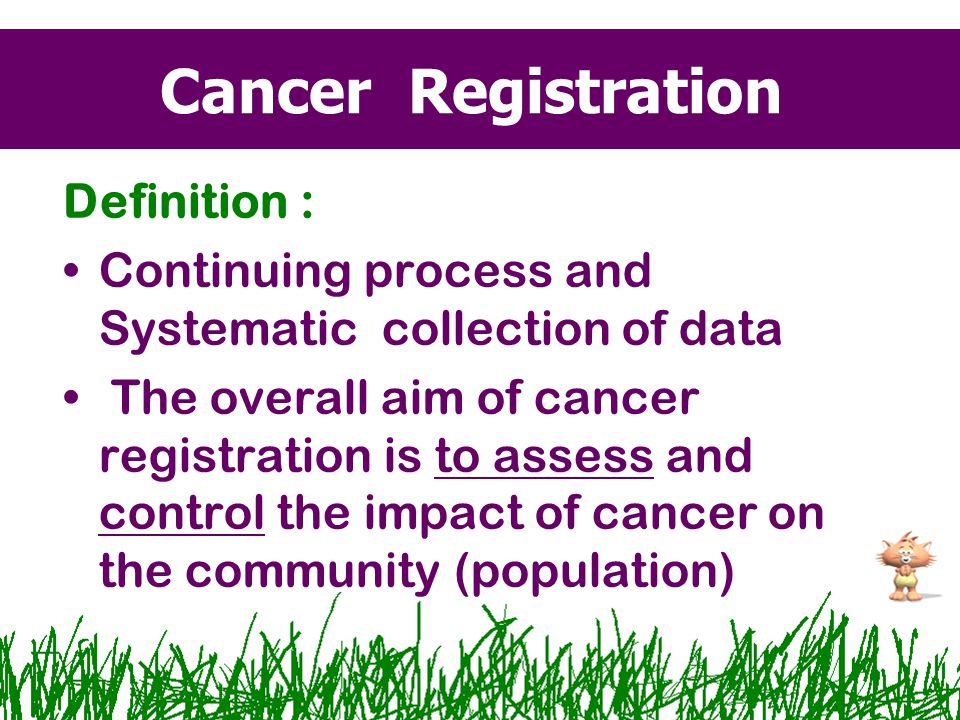 Cancer Registration Definition :