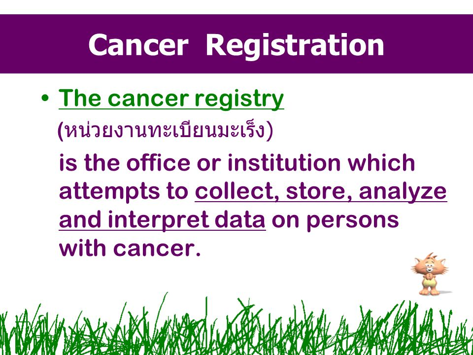 Cancer Registration The cancer registry