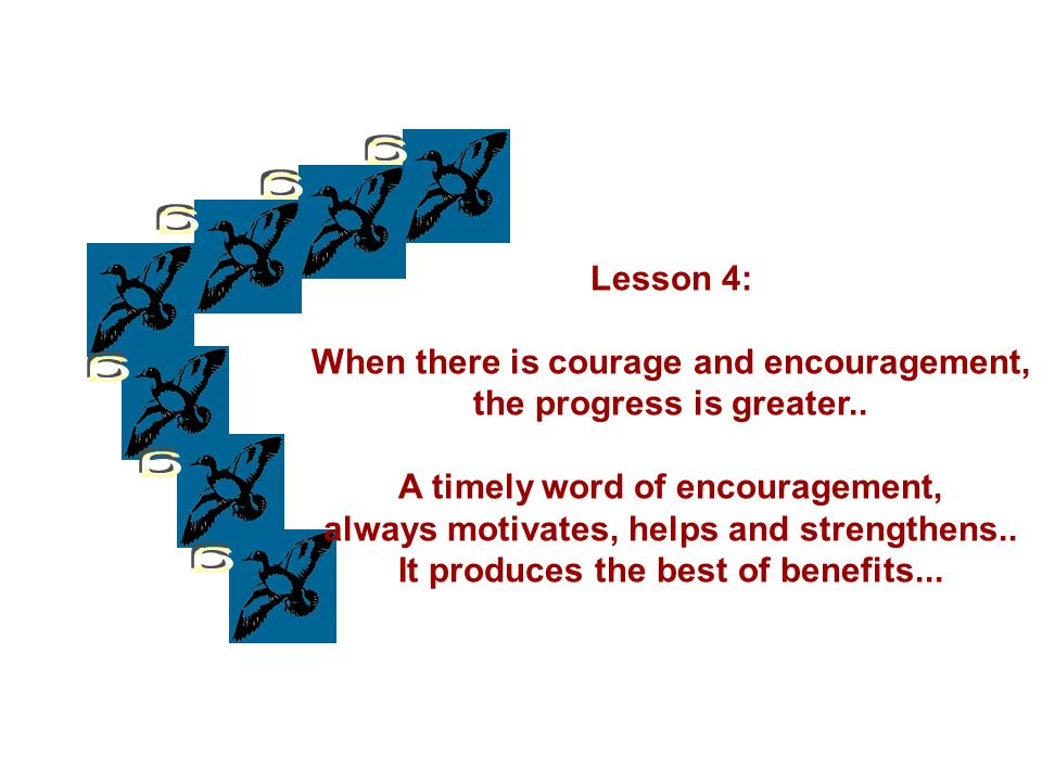g g g g g g Lesson 4: When there is courage and encouragement,