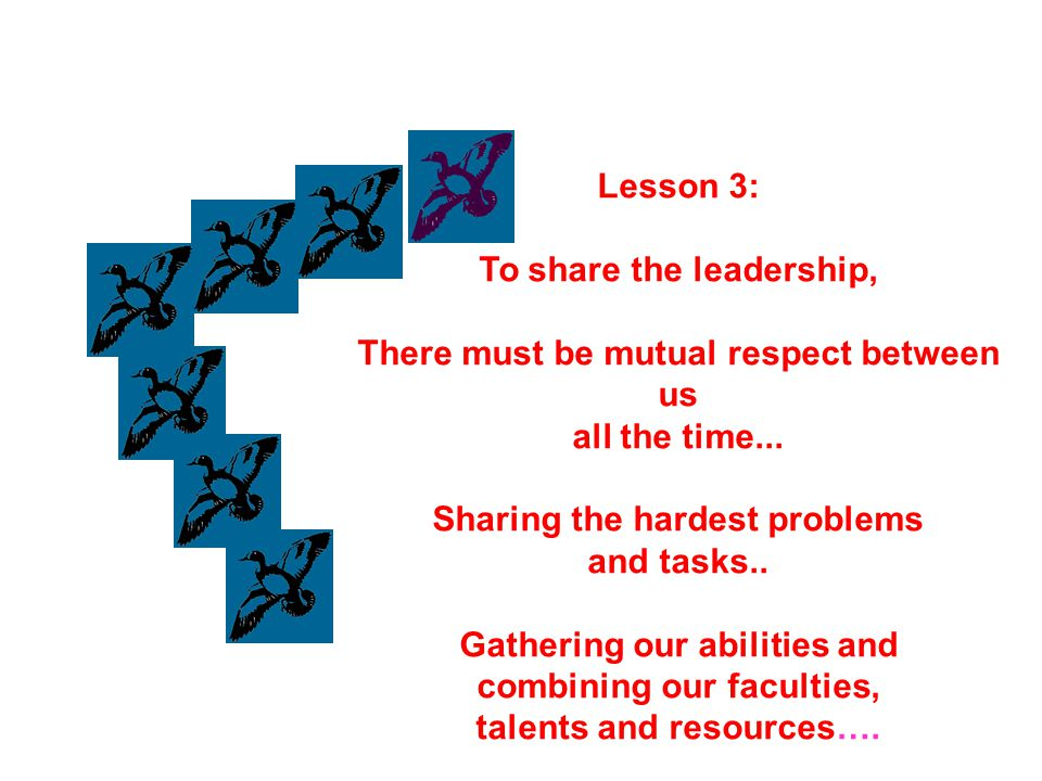 To share the leadership, There must be mutual respect between us