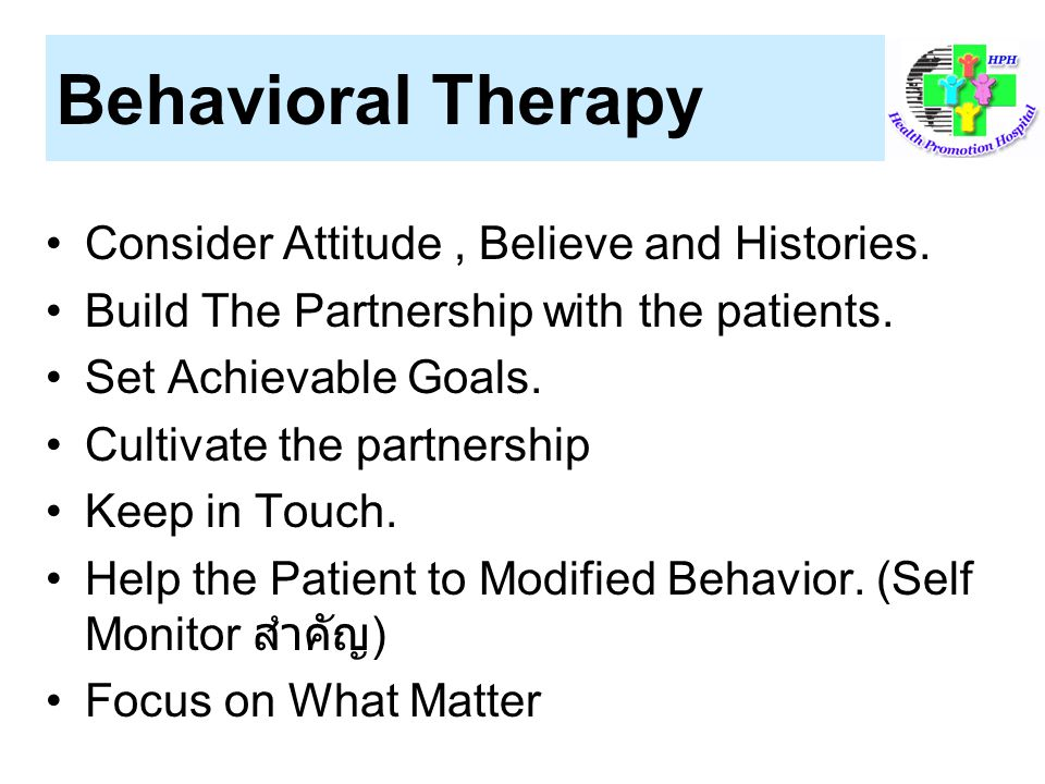 Behavioral Therapy Consider Attitude , Believe and Histories.