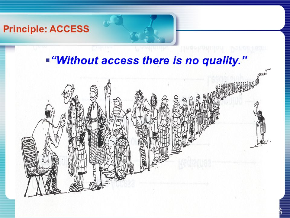 Without access there is no quality.