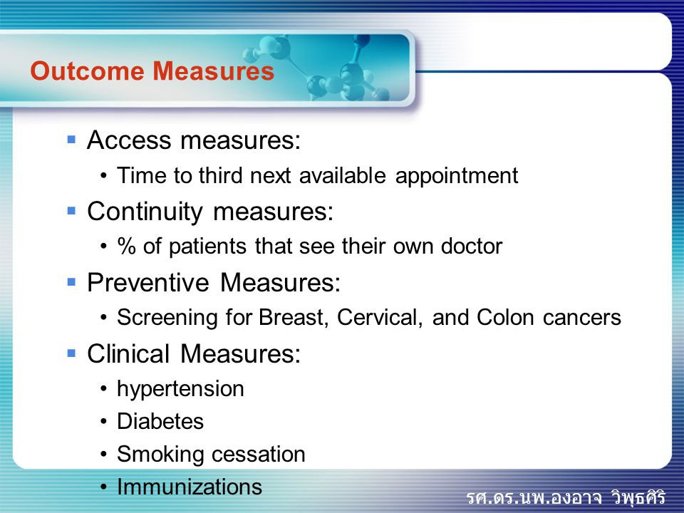 Outcome Measures Access measures: Continuity measures: