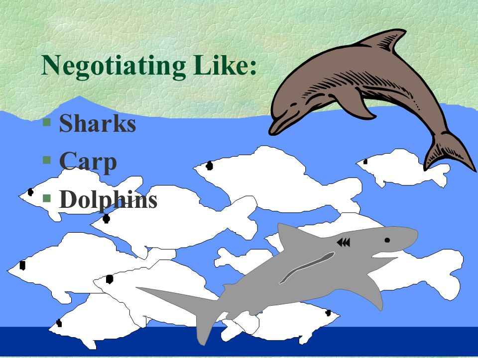 Negotiating Like: Sharks Carp Dolphins