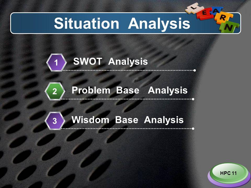 Situation Analysis SWOT Analysis Problem Base Analysis