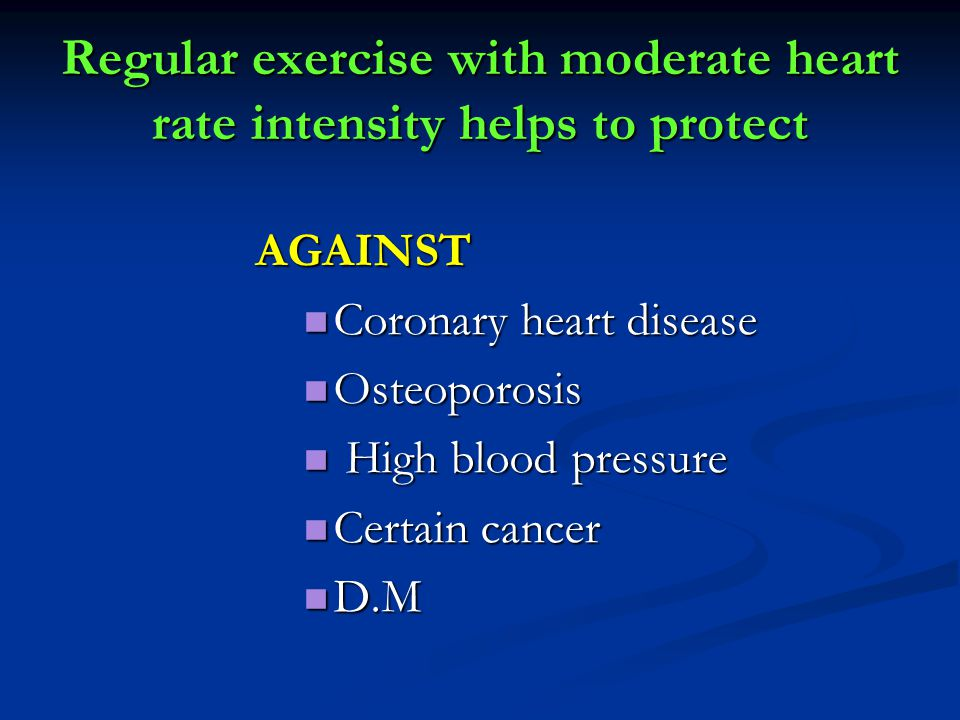 Regular exercise with moderate heart rate intensity helps to protect