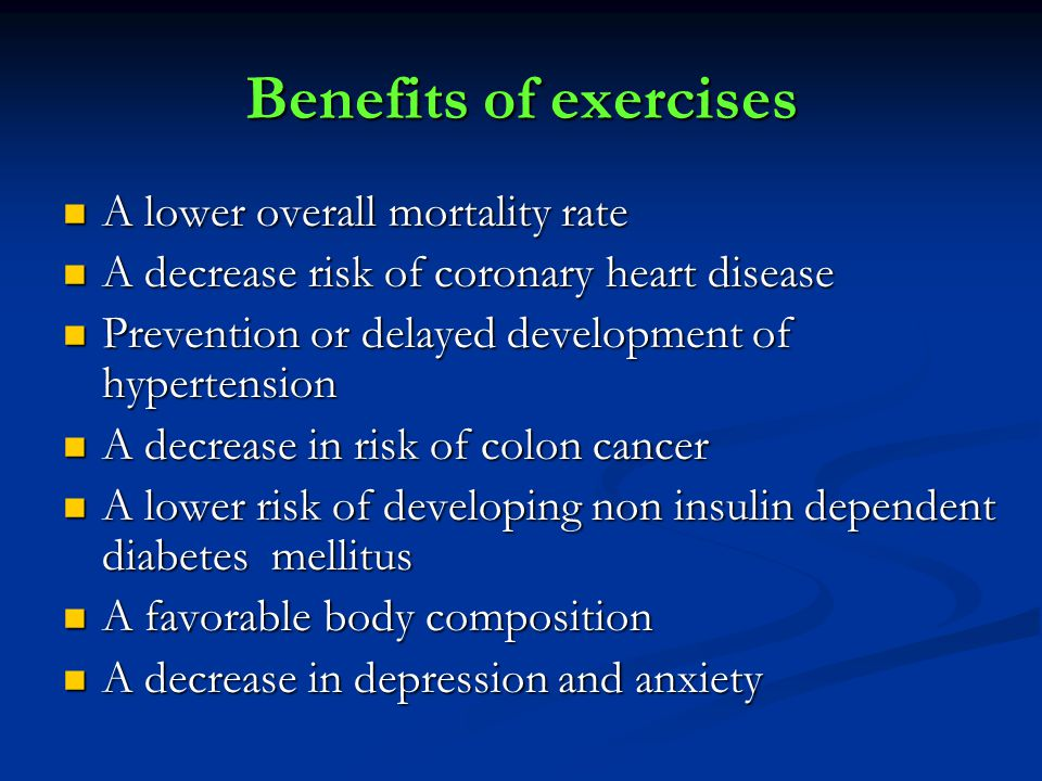Benefits of exercises A lower overall mortality rate