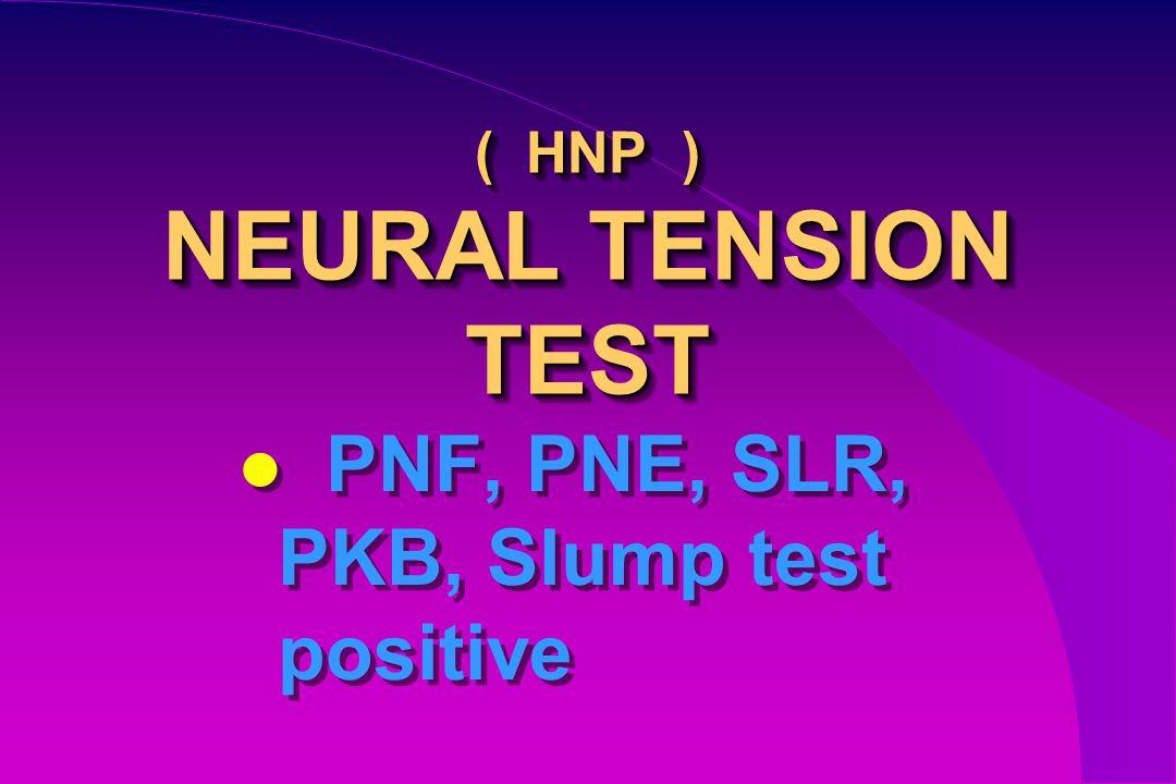 ( HNP ) NEURAL TENSION TEST