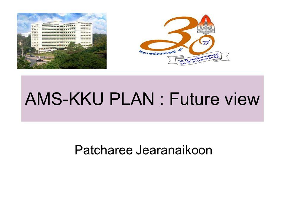 AMS-KKU PLAN : Future view