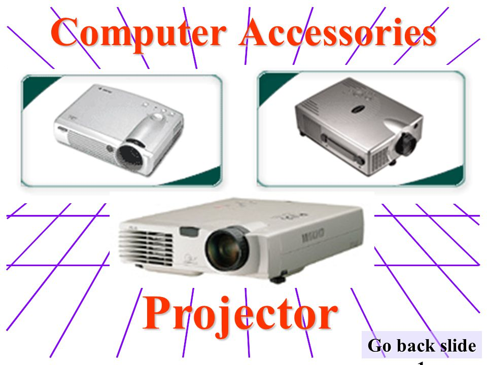 Computer Accessories Projector Go back slide 1