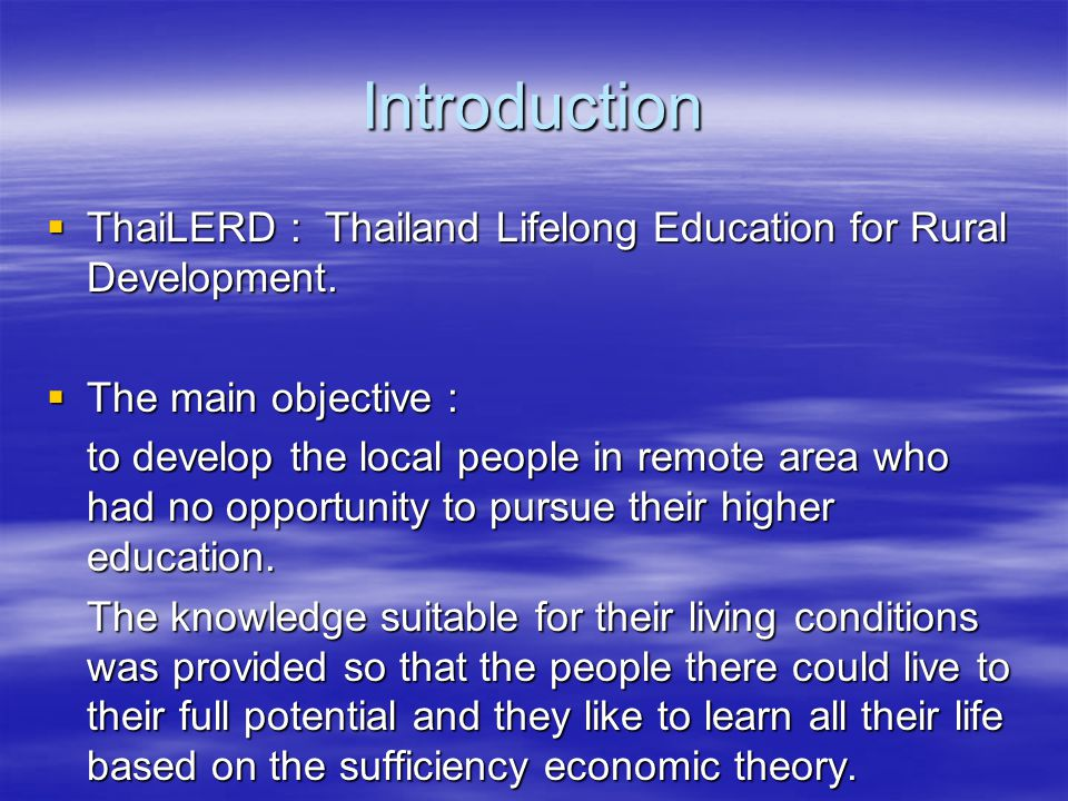 Introduction ThaiLERD : Thailand Lifelong Education for Rural Development. The main objective :