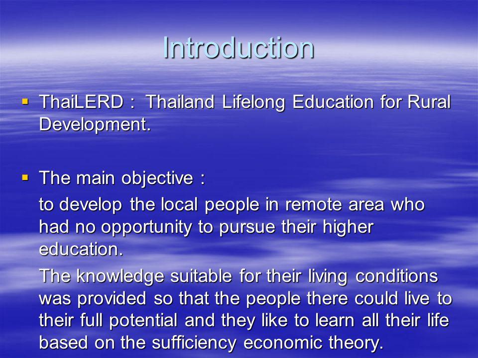 Introduction ThaiLERD : Thailand Lifelong Education for Rural Development. The main objective :