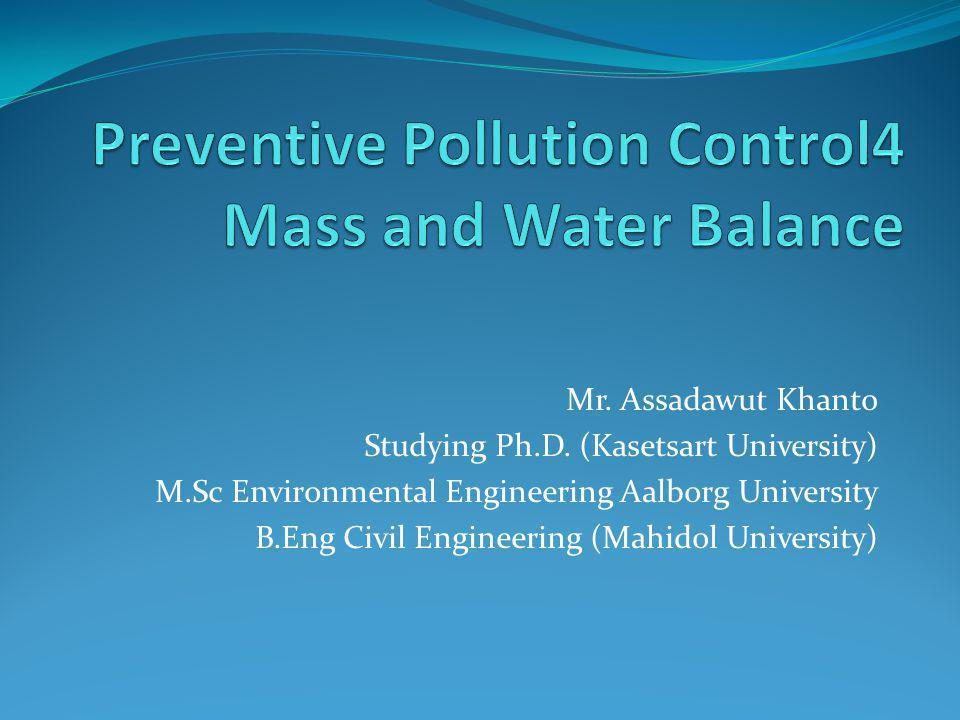 Preventive Pollution Control4 Mass and Water Balance