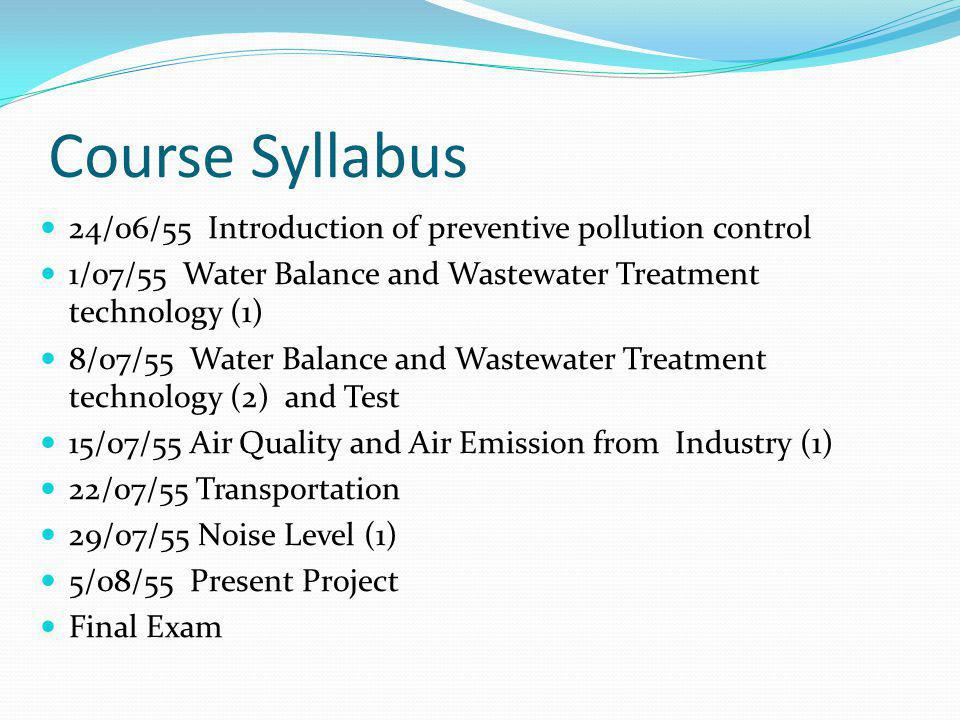Course Syllabus 24/06/55 Introduction of preventive pollution control