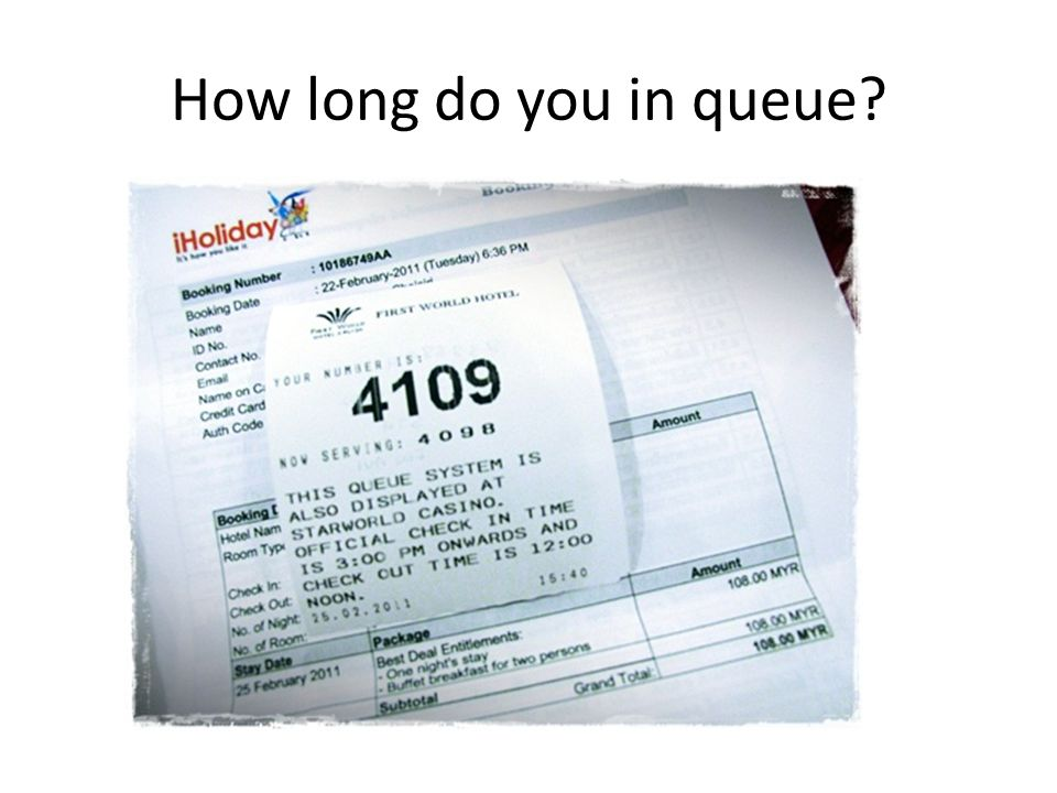 How long do you in queue
