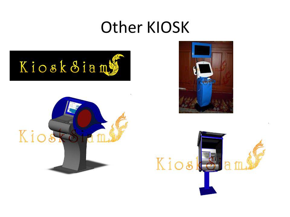 Other KIOSK http://kiosksiam.blogspot.com/2009/02/kiosk.html