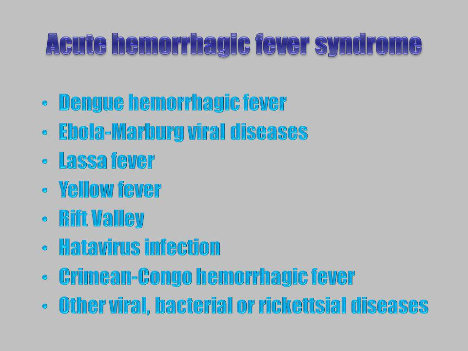 Acute hemorrhagic fever syndrome