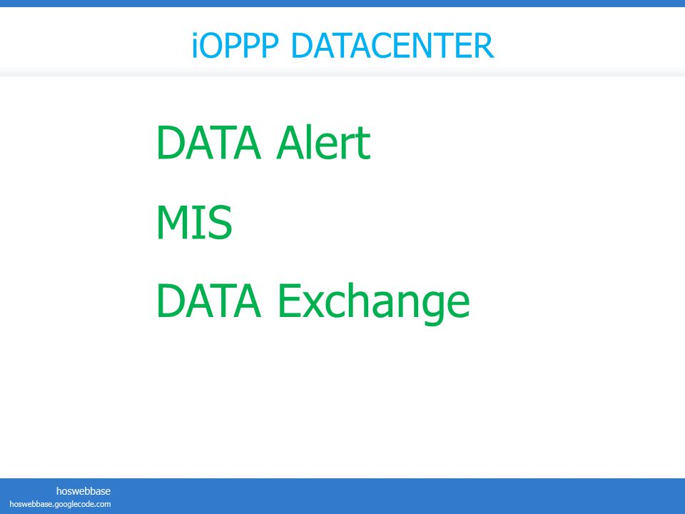 iOPPP DATACENTER DATA Alert MIS DATA Exchange