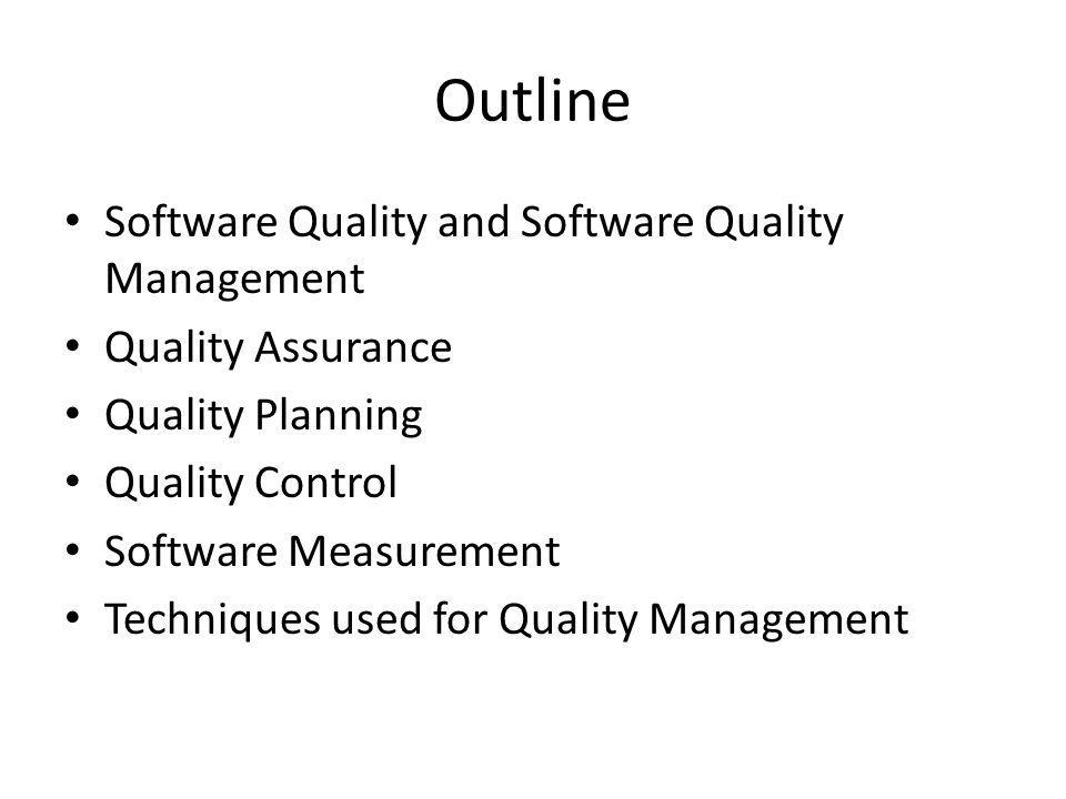 Outline Software Quality and Software Quality Management